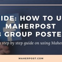 Guide: How to use MaherPost Facebook Group Poster?